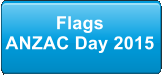 Flags ANZAC Day 2015